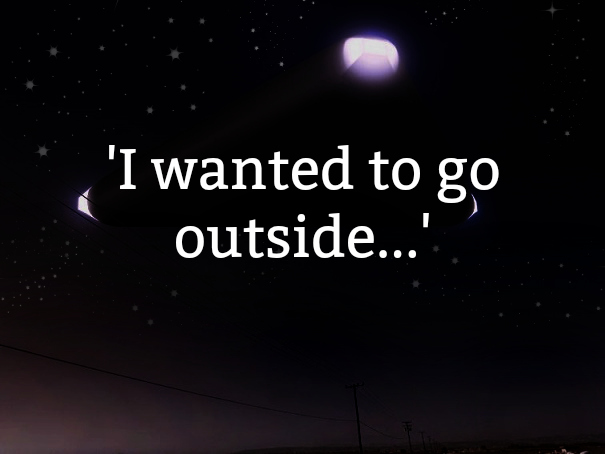 'I wanted to go outside…'