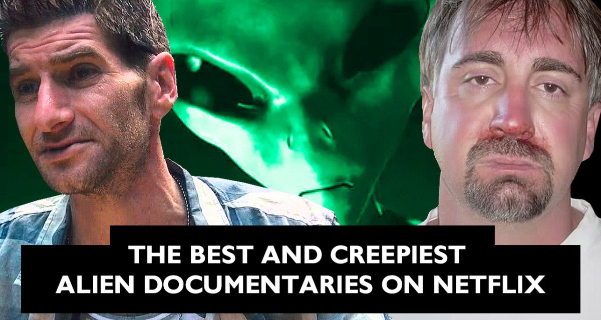 The 8 Best and Creepiest Alien Documentaries on Netflix