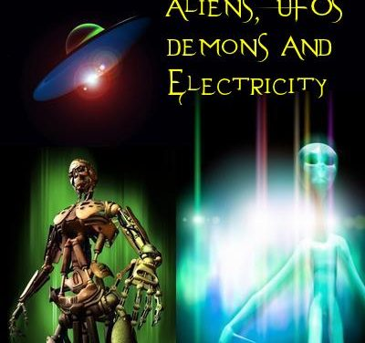 Aliens, UFOs, Demons and Electricity | End Times Prophecy Report