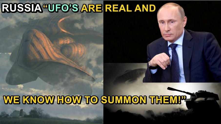 "RUSSIA ""UFO'S ARE REAL AND WE KNOW HOW TO SUMMON THEM!"""